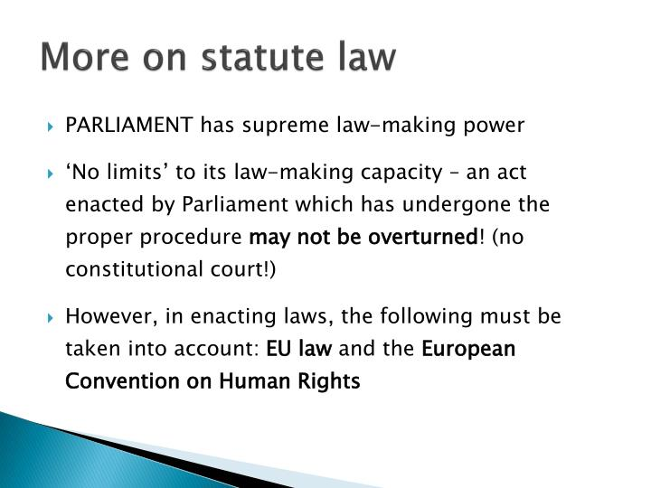More on statute law