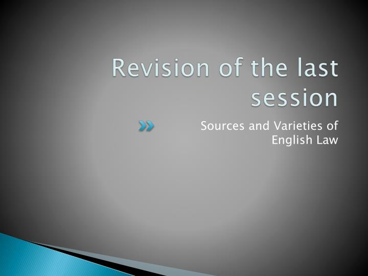 Revision of the last session