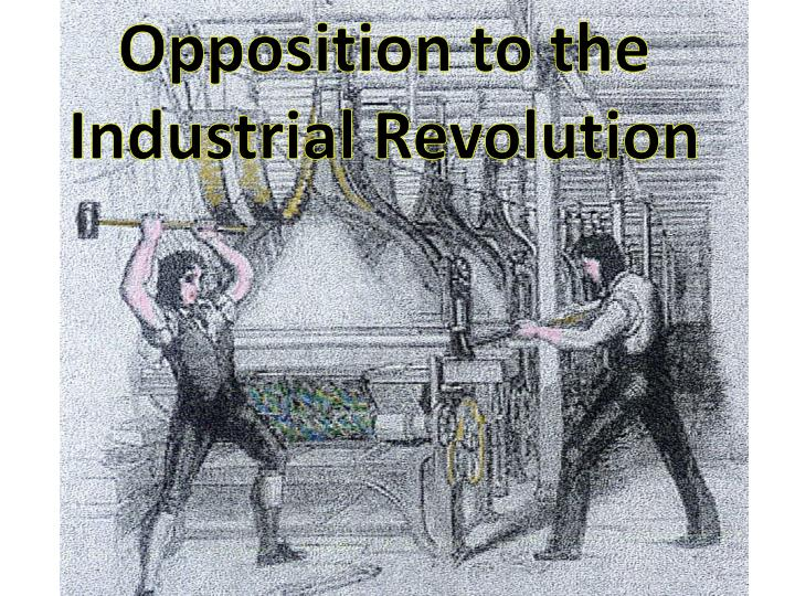 Opposition to the Industrial Revolution
