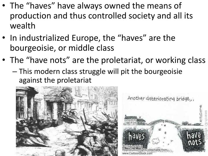 "The ""haves"" have always owned the means of production and thus controlled society and all its wealth"