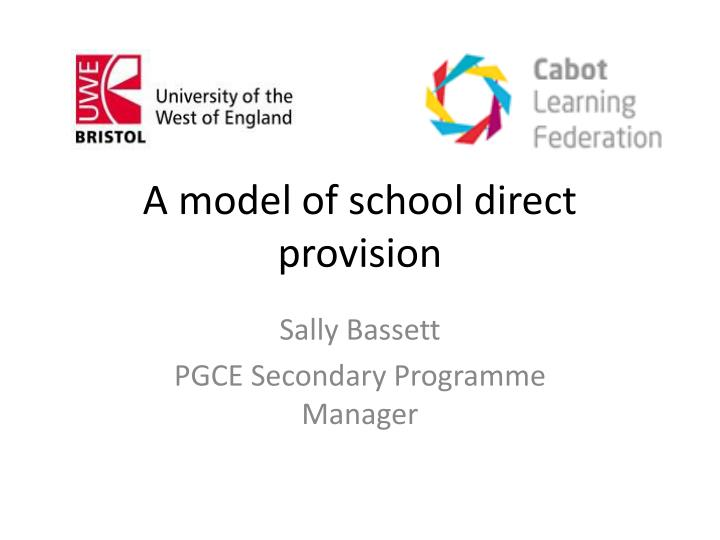 A model of school direct provision