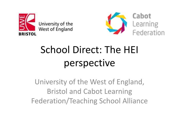 School direct the hei perspective