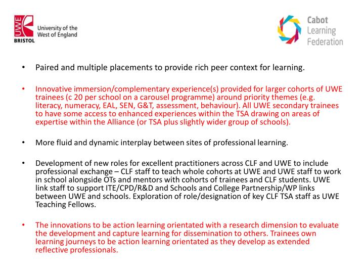Paired and multiple placements to provide rich peer context for learning.