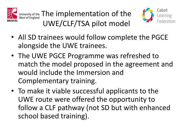 The implementation of the UWE/CLF/TSA pilot model