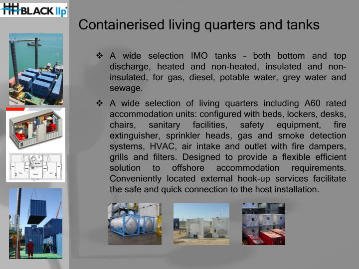 Containerised living quarters and tanks