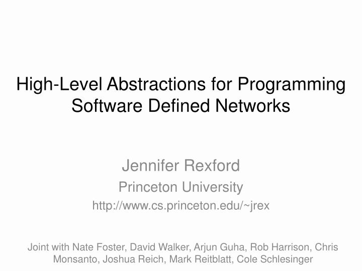 High level abstractions for programming software defined networks