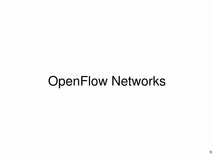 OpenFlow Networks