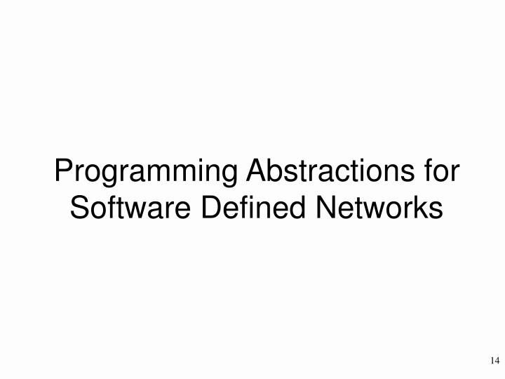 Programming Abstractions for Software Defined Networks