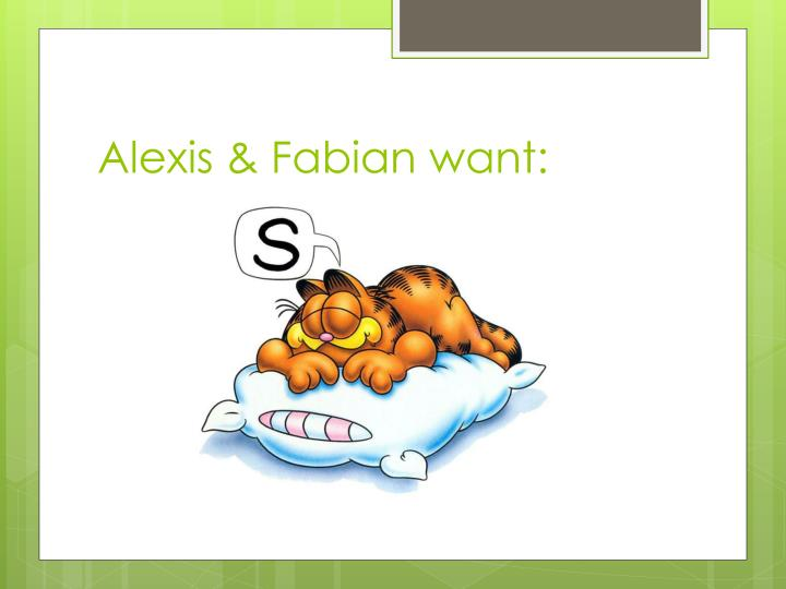 Alexis & Fabian want: