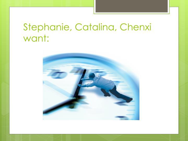 Stephanie, Catalina,