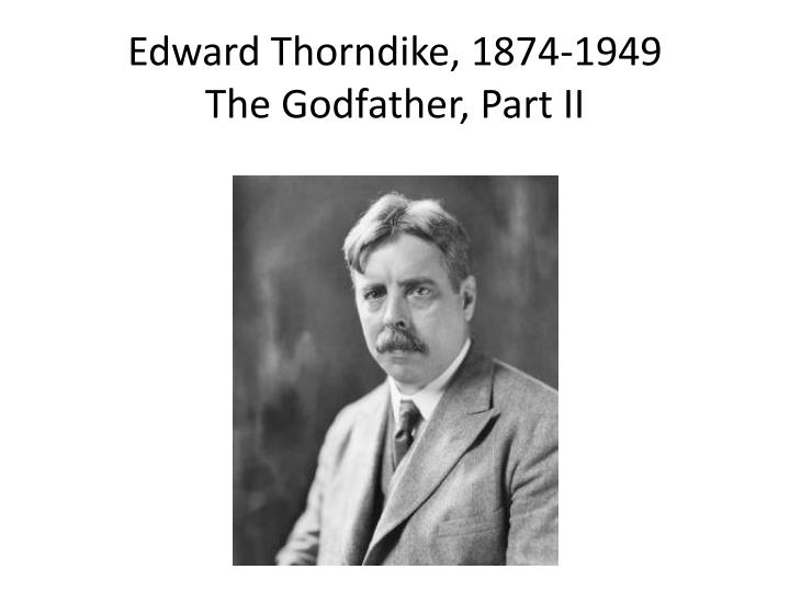 Edward Thorndike, 1874-1949