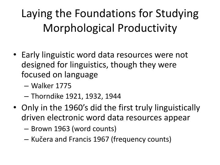 Laying the Foundations for Studying Morphological Productivity