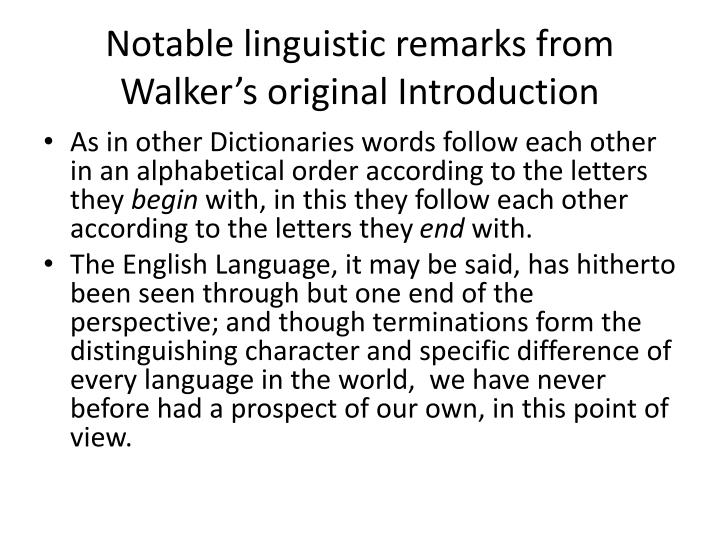 Notable linguistic remarks from Walker's original Introduction