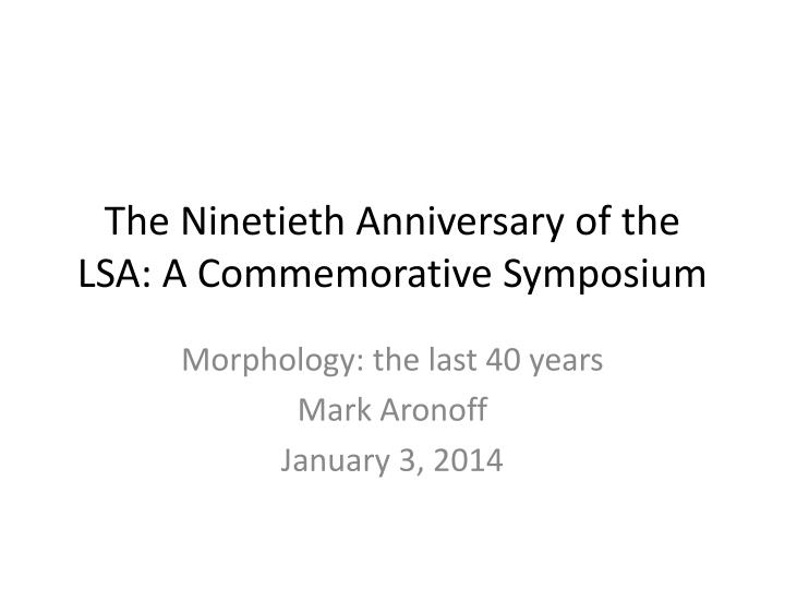 The ninetieth anniversary of the lsa a commemorative symposium