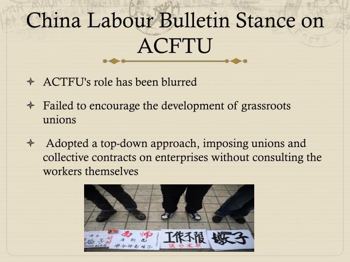 China Labour Bulletin Stance on ACFTU