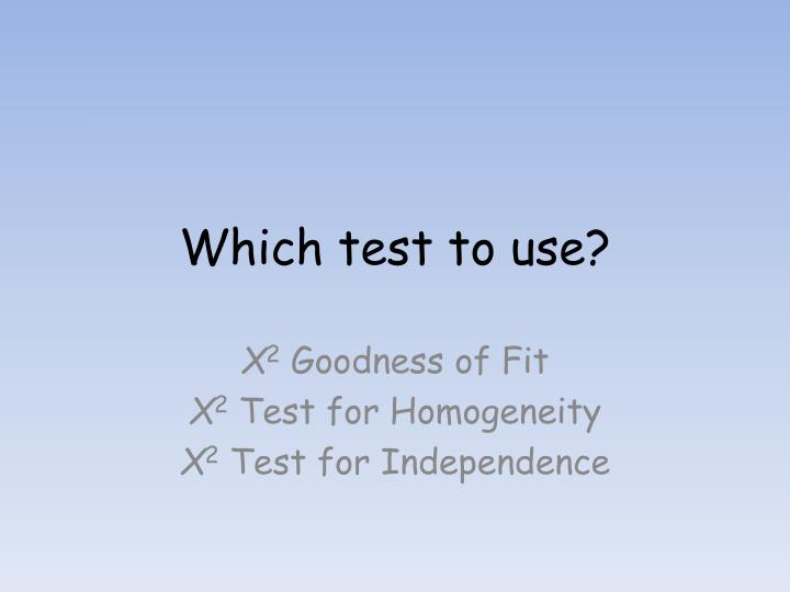 Which test to use