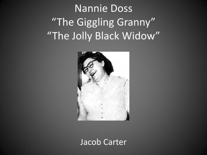 Nannie doss the g iggling granny the jolly black widow