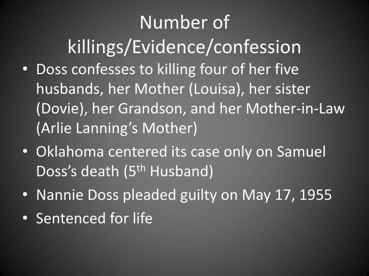 Number of killings/Evidence/confession
