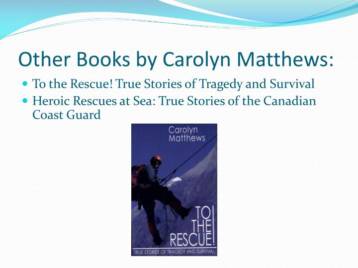 Other Books by Carolyn Matthews: