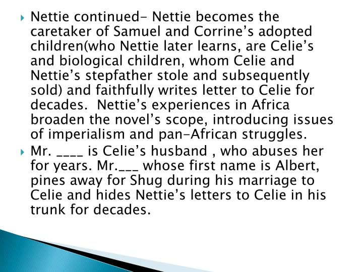 Nettie continued- Nettie becomes the caretaker of Samuel and Corrine's adopted children(who Nettie later learns, are