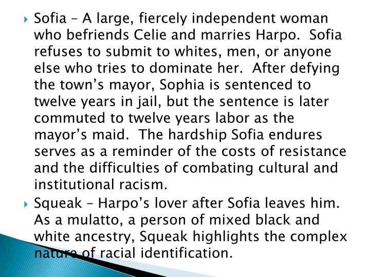 Sofia – A large, fiercely independent woman who befriends