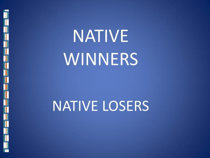 NATIVE WINNERS