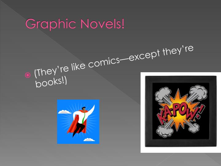 Graphic Novels!