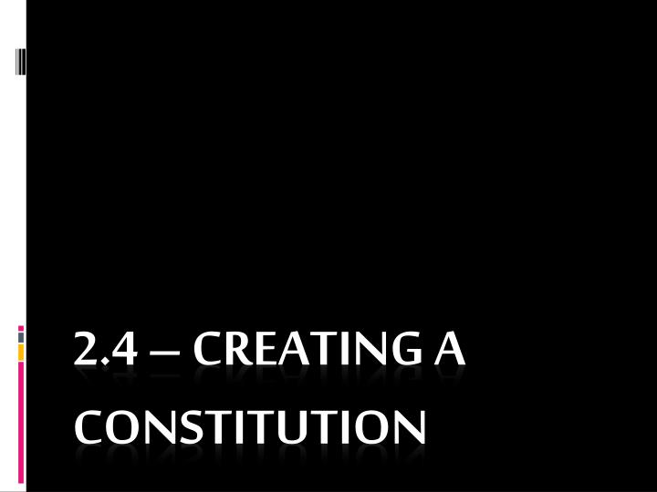 2.4 – Creating a Constitution