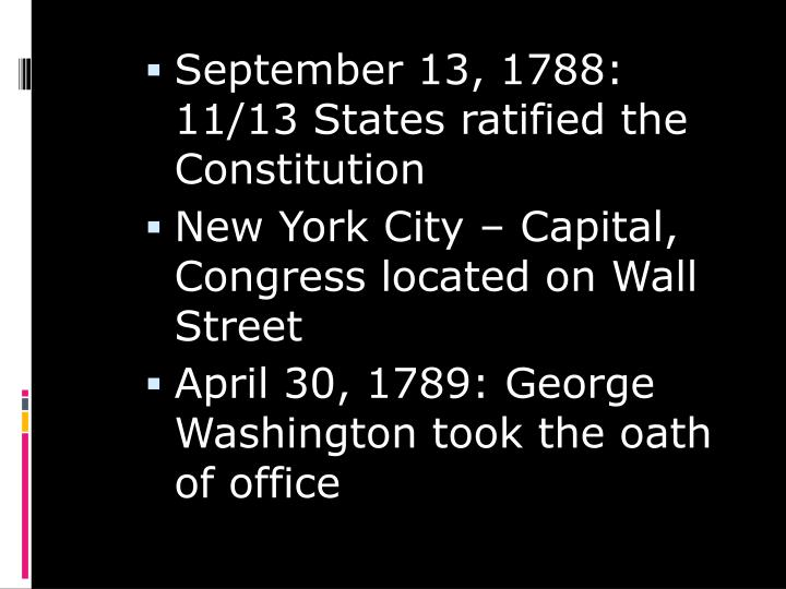 September 13, 1788: 11/13 States ratified the Constitution