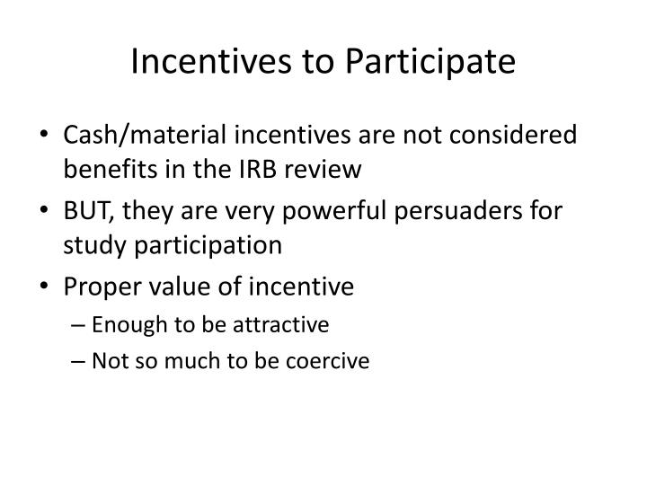 Incentives to Participate