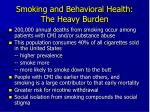 smoking and behavioral health the heavy burden