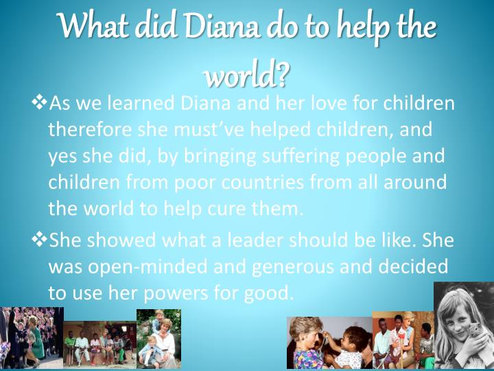 What did Diana do to help the world?