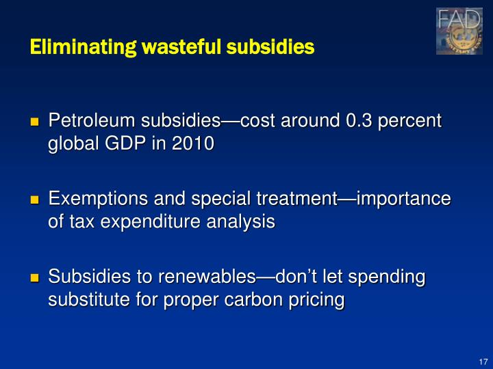 Eliminating wasteful subsidies