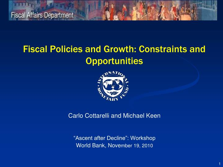Fiscal policies and growth constraints and opportunities