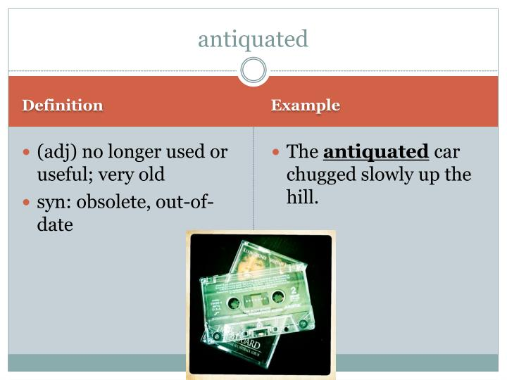 antiquated