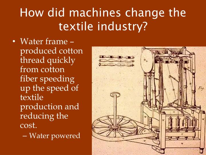 How did machines change the textile industry?