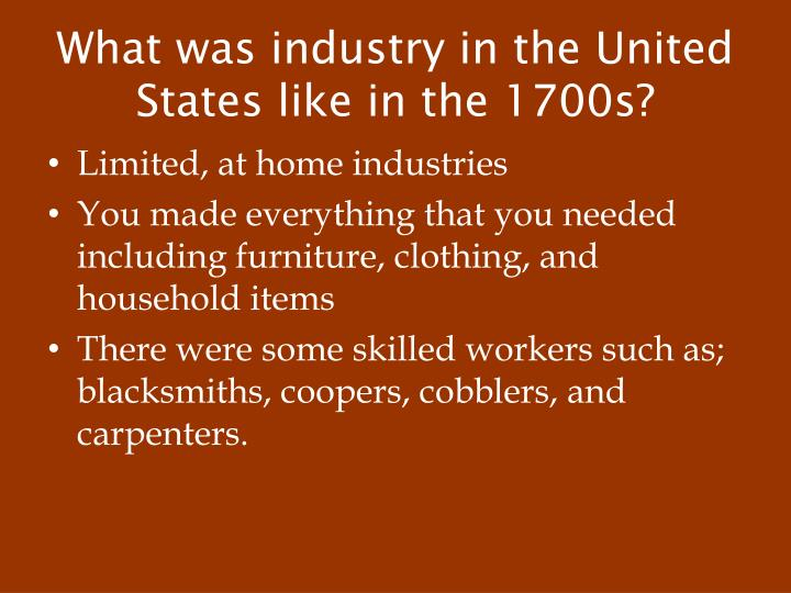 What was industry in the United States like in the 1700s?