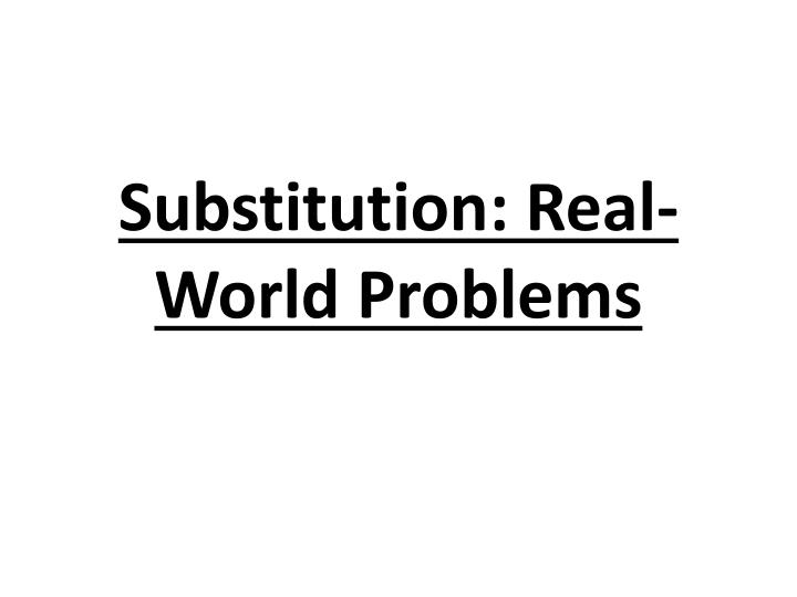 Substitution real world problems