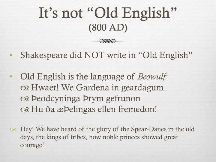 It s not old english 800 ad