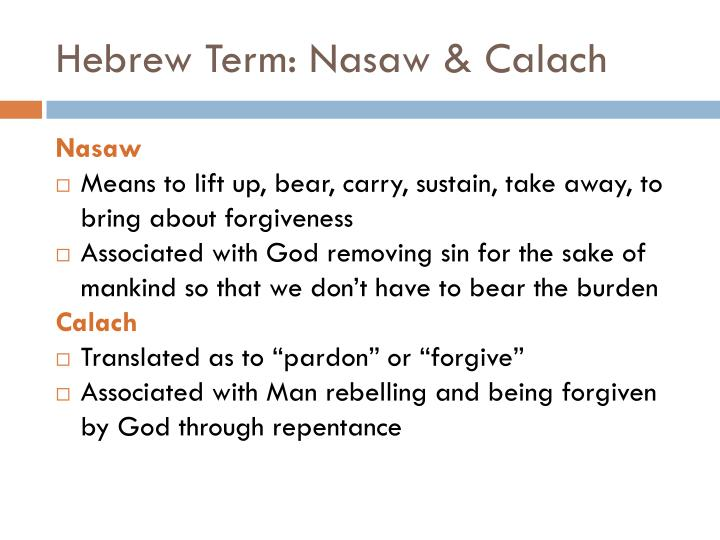 Hebrew Term: Nasaw & Calach