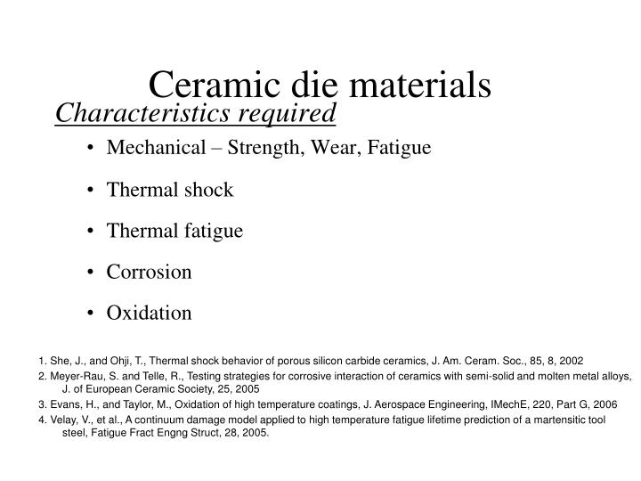 Ceramic die materials