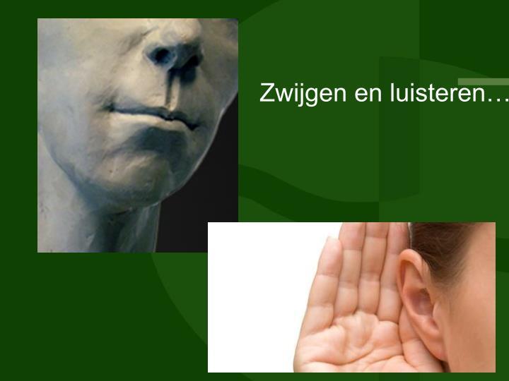 Zwijgen en luisteren…