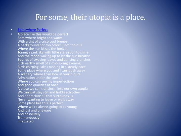 For some, their utopia is a place.