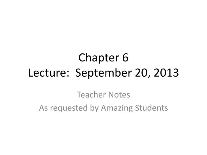 Chapter 6 lecture september 20 2013