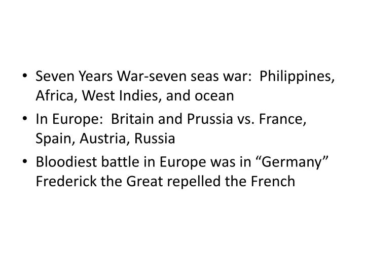 Seven Years War-seven seas war:  Philippines, Africa, West Indies, and ocean