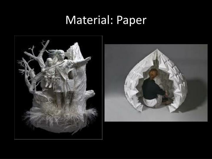 Material: Paper