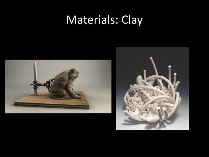 Materials: Clay