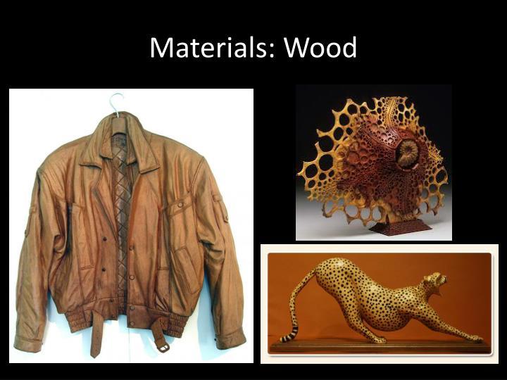 Materials: Wood