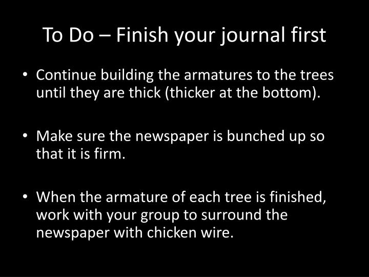 To Do – Finish your journal first