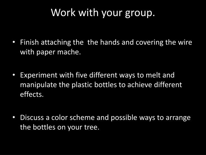Work with your group.